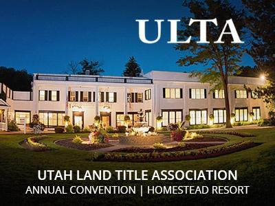 Utah Land Title Association ANNUAL CONVENTION