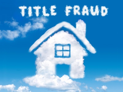 CLOUDY WITH A CHANCE OF TITLE FRAUD